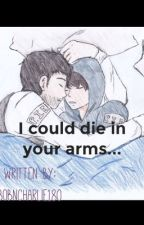 I Could Die in Your Arms [Johnny Ghost X Johnny Toast(VT fanfic)]  by BobnSteve180