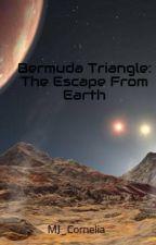 Bermuda Triangle: The Escape From Earth by MJ_Cornelia