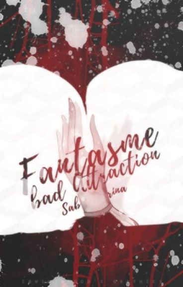 Fantasme : Bad Attraction [hs]