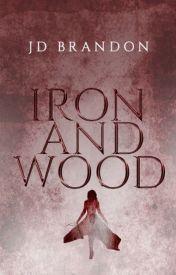 Iron and Wood #Wattys2016 by ninedaysqueen