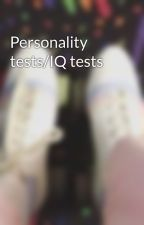 Personality tests/IQ tests by crowntheempire0