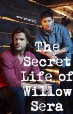 The Secret Life Of Willow Sera (spn) by mukexdestiel