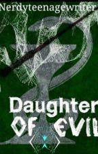 The Daughter of Evil by a_little_unsteady