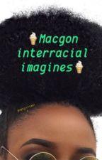 Macgon Interracial Imagines by datgirlnadia