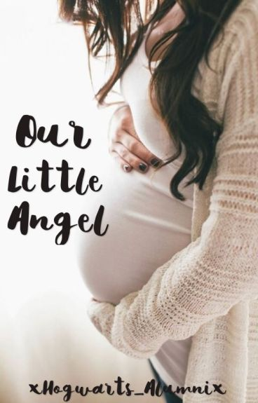 Our Little Angel (Completed) [editing]