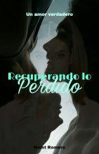 RECUPERANDO LO PERDIDO by NeiRom