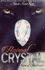 Animal Crystal Part 1 - Rise of Pantheon by NinaMacKay