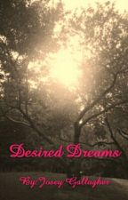 Desired Dreams by Josey93