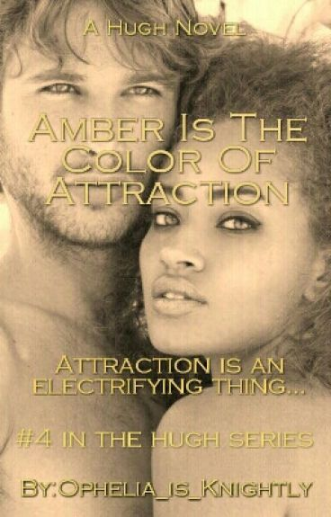 Amber Is The Color Of Attraction