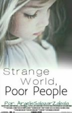 Strange World, Poor People © by queenofyouXVI