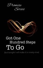 Got One Hundred Steps to Go (Tonight I'll Make it Ninety Nine) by startrek007