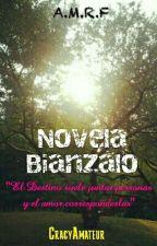 """""""Novela Bianzalo""""""""El Destino suele juntar personas y el amor corresponderlas"""" by CracyAmateur"""