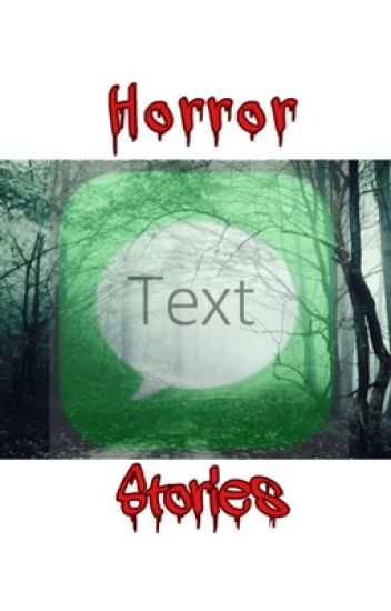 Horror Text Stories I