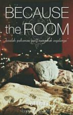 Because the Room by hellofi