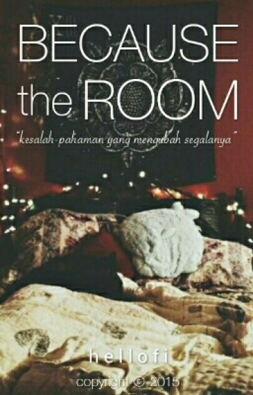 Because the Room