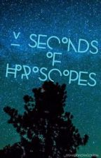 5 Seconds of Horoscopes by Shadowdragon1594