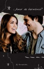 Laliter // ¿Amor de hermanos? by laliterforever26