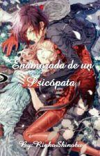 Enamorada de un Psicópata by RinkoShinobu
