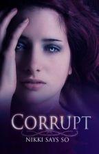 Corrupt (Dark Midnight 3) by nikki_says_so