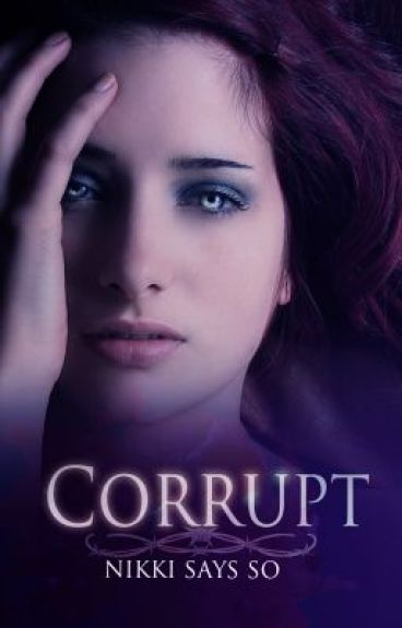 Corrupt (Dark Midnight 3) by nikki_says_so