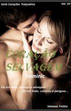 Serie Corações Traiçoeiros - Livro 03 -Coração Selvagem - Dominic by KiraFreitas33
