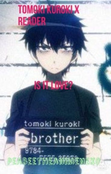Tomoki Kuroki x Reader: Is It Love?
