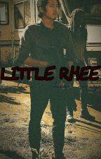 Little Rhee (A Walking Dead fanfiction) *Under Editing* by OctxviaBlxke
