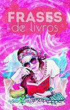 ♥Frases de livros♥ by annyrochahp