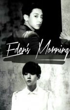 Eden's Morning ↬ ChanBaek by Tsukinoizhou