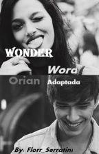 Wonder word (ADAPTADA) Orian. by Florr_Serratini