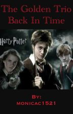 The golden trio back in time by monicac1521