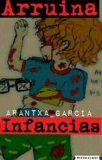 Arruina Infancias by Arantxa-Garcia