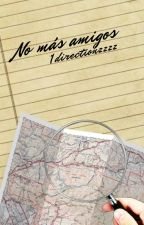 Amigos En Línea 2 |No Más Amigos| [Niall Horan] by 1directionzzzz