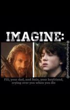 IMAGINE: Fili, your father, and Bain, your boyfriend, crying over you when you die by Aidanturnerimagines