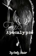 The Apocalypse by Owlz_Chaser