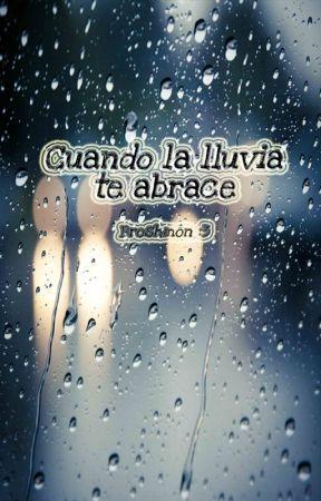 Cuando la lluvia te abrace by Broshmon
