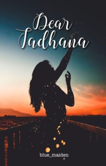Dear tadhana (Soon to be published and adapted to a series)
