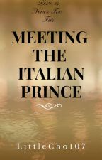 Meeting The Italian Prince by LunaBell103
