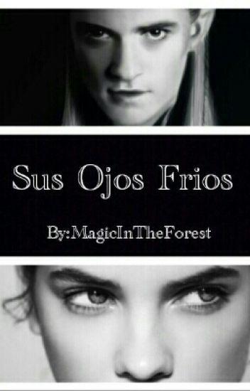 Sus Ojos Fríos (Legolas)