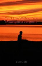 Can't Live Without You (KwangminYoungmin) by YleeCii8