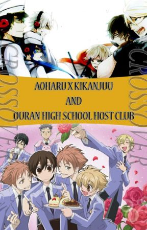 (Aoharu X Kikanjuu) AxK and OHSHC (Ouran High School Host Club) CrossOver by I_HateMondays