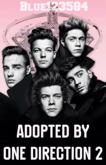 Adopted by One Direction 2