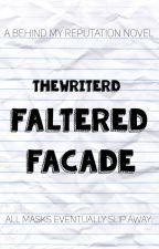 Faltered Facade (BoyxBoy) by TheWriterD