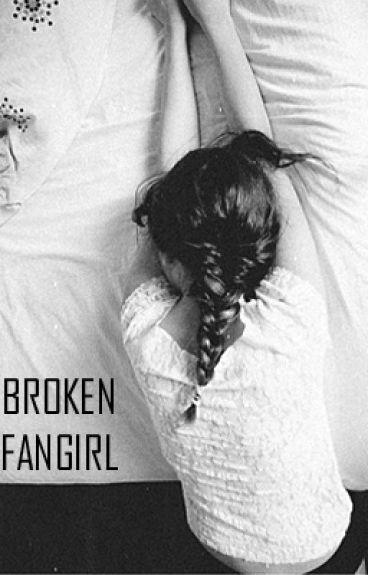 Broken Fangirl [m.c]