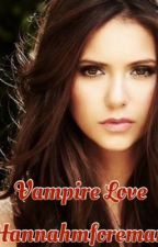 Vampire Love (Book 1) by HannahmForeman