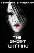 The Ghost Within by MissBookNut