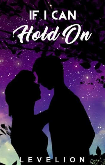 If I Can: Hold On (Book 2 of If I Can Trilogy)