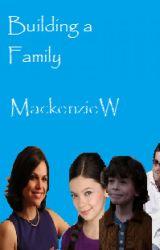Building a Family by MackenzieWinner