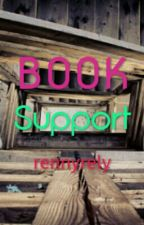 Book Support by rennyrely