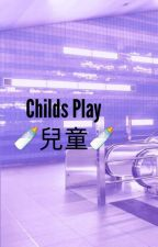 Childs Play by TwinkyTommo_